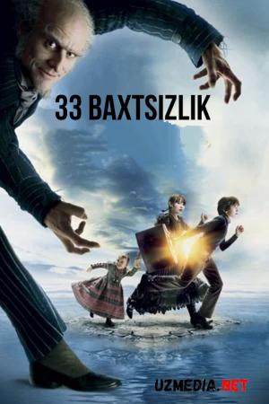 Lemoni Sniket: 33 baxtsizlik Uzbek tilida O'zbekcha tarjima kino 2004 Full HD tas-ix skachat