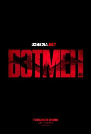 Betmen / Бэтмен Premyera Uzbek tilida O'zbekcha tarjima kino 2022 Full HD tas-ix skachat