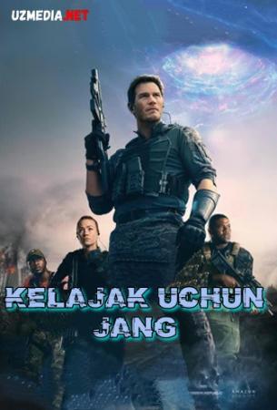 Kelajak uchun jang / Kelajak uchun urush Premyera 2021 Uzbek tilida O'zbekcha tarjima kino Full HD tas-ix skachat