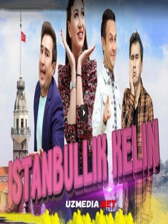 Istanbullik kelin (o'zbek film) | Истанбуллик келин (узбекфильм) 2021 Full HD tas-ix skachat