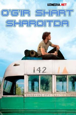 Og'ir shart-sharoitda / Yovvoyi tabiatda / Og'ir sharoitda Uzbek tilida O'zbekcha tarjima kino 2007 Full HD tas-ix skachat