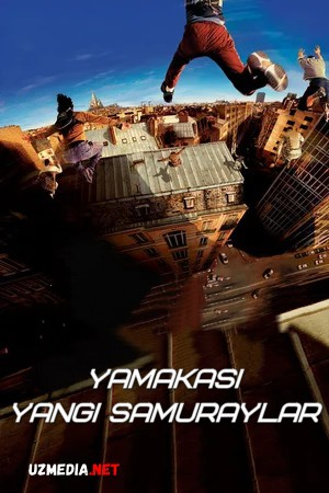 Yamakasi 1: Yangi samuraylar / Harakat erkinligi Uzbek tilida O'zbekcha tarjima kino 2001 HD tas-ix skachat