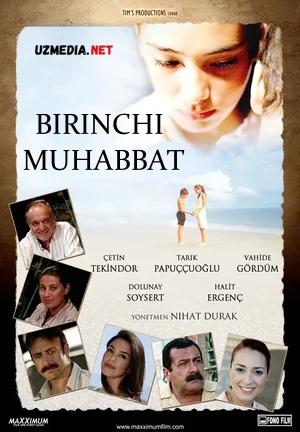 Birinchi muhabbat / Ilk sevgi / Ilk muxabbat Turk kino 2006 Uzbek tilida O'zbekcha tarjima kino Full HD tas-ix skachat