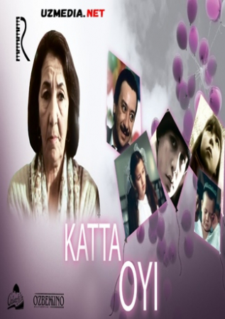 Katta oyi (o'zbek film) | Катта ойи (узбекфильм) 2006 Full HD tas-ix skachat