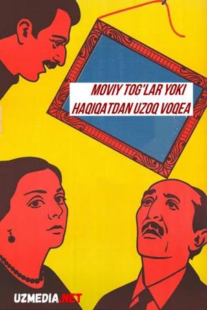 Moviy tog'lar yoki haqiqatdan uzoq voqea 1983 Uzbek tilida O'zbekcha tarjima kino Full HD tas-ix skachat