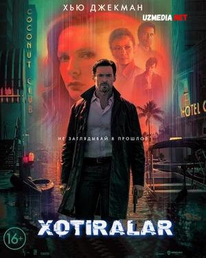 Xotiralar / Hotiralar 2021 Uzbek tilida O'zbekcha tarjima kino Full HD tas-ix skachat