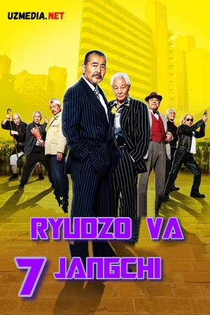 Ryudzo va yetti jangchi / Rudzo va 7 jangchi Uzbek tilida 2015 O'zbekcha tarjima kino Full HD tas-ix skachat
