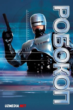 Robot politsiyachi 1 / Robokop 1 Uzbek tilida 1987 O'zbekcha tarjima kino Full HD tas-ix skachat