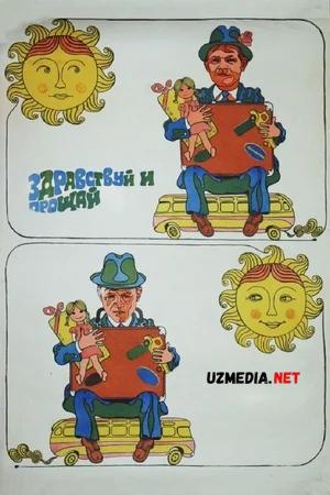 Keldiyu, ketdi / Salom va Xayr SSSR filmi 1972 Uzbek tilida O'zbekcha tarjima kino Full HD tas-ix skachat