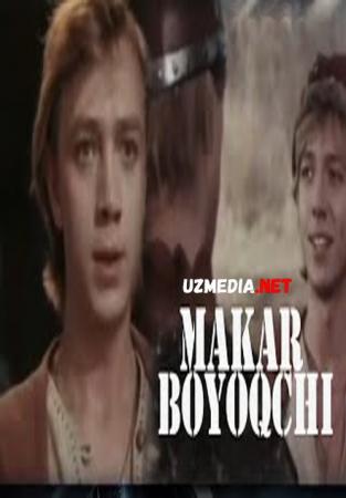 """Бўёқчи Макар"" | ""Bo'yoqchi Makar"" (1987)"
