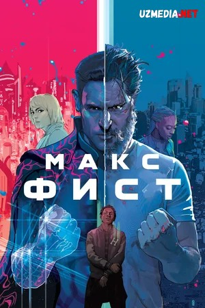 Maks Fist / Dushman / G'azablangan dushman O'zbek tilida Uzbekcha 2021 tarjima kino HD skachat