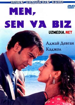 Men sen va biz / Sen men va biz Hind kino Uzbek tilida 2008 HD yuklab olish
