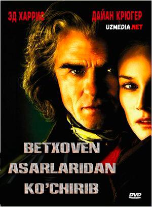 Betxoven asarlaridan ko'chirib / Bethovendan nusxa olib Uzbek tilida 2006 O'zbekcha tarjima kino HD tas-ix skachat