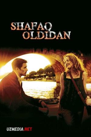 Shafaq oldidan / Quyosh botishidan oldin Uzbek tilida O'zbekcha tarjima 2004 HD tas-ix skachat