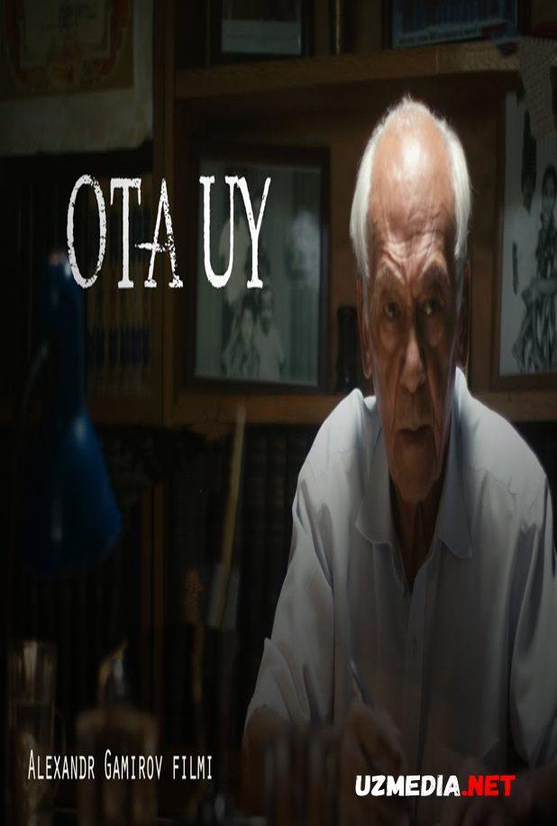 Ota uy (o'zbek film) | Ота уй (узбекфильм) 2017 HD