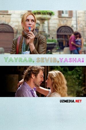 Yayrab, sevib, yasha! Uzbek tilida O'zbekcha tarjima kino 2010 Full HD tas-ix skachat