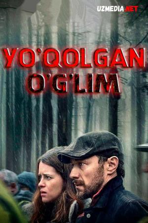 Yo'qolgan o'g'lim / Mening o'g'lim / Yo'qolgan inson Uzbek tilida 2021 O'zbekcha tarjima kino Full HD tas-ix skachat